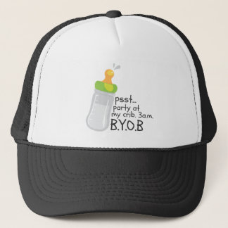 PSST Party at My Crib. 3am. BYOB Trucker Hat