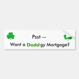 Psst -- ¿Quiera a, hipoteca de Doddgy? Pegatina De Parachoque
