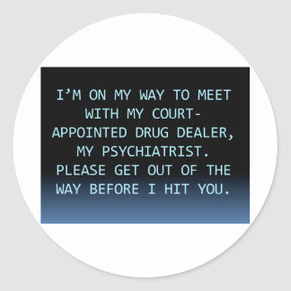 PSYCH DRUG DEALER ROUND STICKER