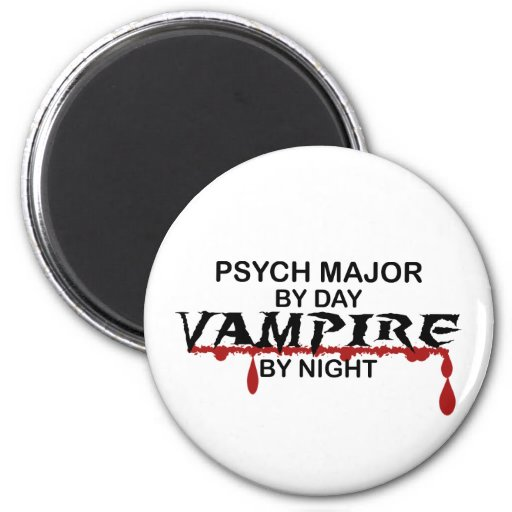 Psych Major Vampire by Night 2 Inch Round Magnet