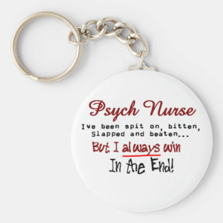 Psych Nurse Hilarious sayings Gifts Basic Round Button Keychain