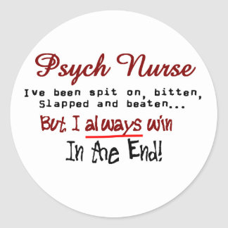 Psych Nurse Hilarious sayings Gifts Round Sticker