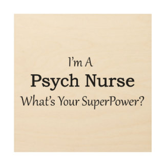 Psych Nurse Wood Print