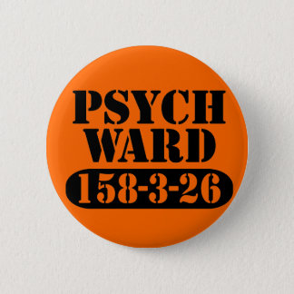Psych Ward Button