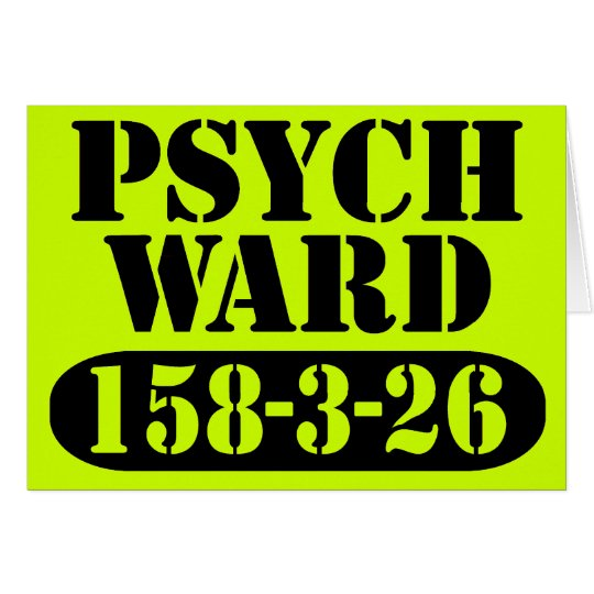 Psych Ward Card