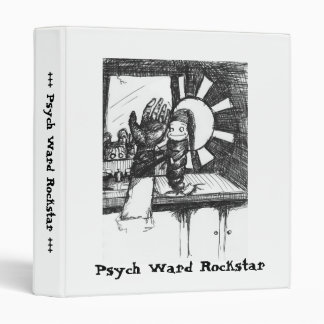 "Psych Ward Rockstar: ""GlowWrist"" Art Binder"
