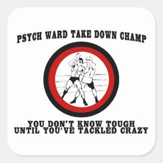 Psych Ward Take Down Champ Square Sticker