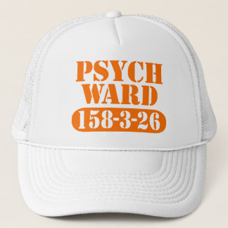 Psych Ward Trucker Hat