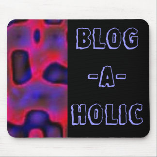 Psychadelic Blog-A-Holic Mouse Pads