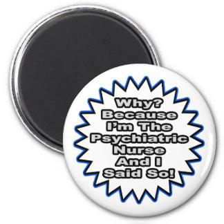 Psychiatric Nurse...Because I Said So 2 Inch Round Magnet