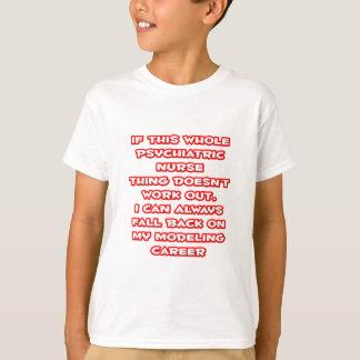 Psychiatric Nurse Humor ... Modeling Career T-Shirt