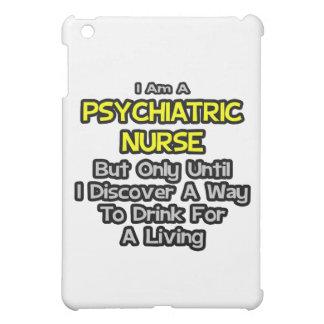 Psychiatric Nurse Joke .. Drink for a Living Case For The iPad Mini