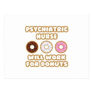 Psychiatric Nurse .. Will Work For Donuts Postcard