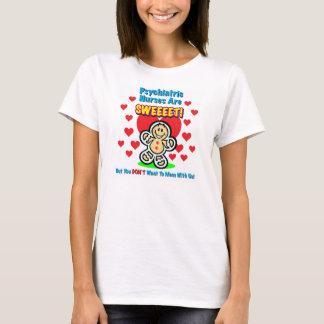 """Psychiatric Nurses Are Sweeet!"" Shirt"