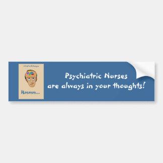 Psychiatric Nurses-Humor Car Bumper Sticker