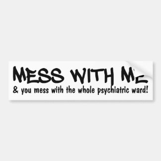 PSYCHIATRIC WARD bumpersticker Bumper Sticker