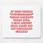 Psychiatrist Humor ... Modeling Career Mousepad