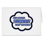 Psychiatrist .. Livin' The Dream Cards
