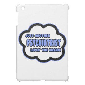 Psychiatrist .. Livin' The Dream iPad Mini Cover