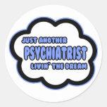 Psychiatrist .. Livin' The Dream Sticker