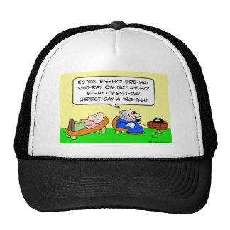 psychiatrist pig latin trucker hat