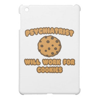 Psychiatrist .. Will Work for Cookies iPad Mini Cover
