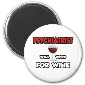 Psychiatrist ... Will Work For Wine Refrigerator Magnets