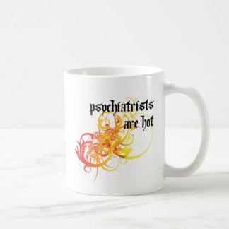 Psychiatrists Are Hot Coffee Mug