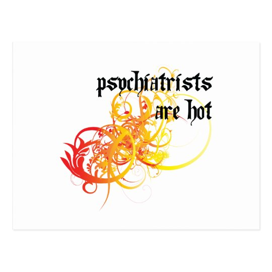 Psychiatrists Are Hot Postcard