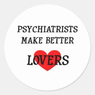 Psychiatrists Make Better Lovers Classic Round Sticker
