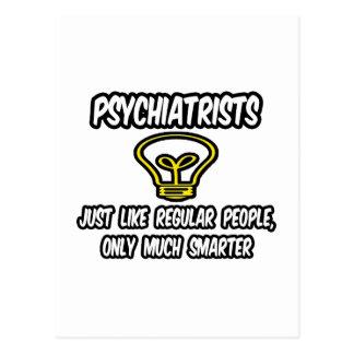 Psychiatrists...Regular People, Only Smarter Postcard