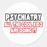 Psychiatry...Cool Kids Round Sticker
