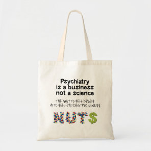 Psychiatry is a business not science bag