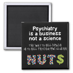 Psychiatry is a business not science magnet