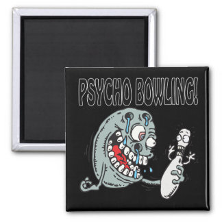 Psycho Bowling Magnet