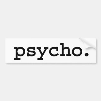 psycho. car bumper sticker