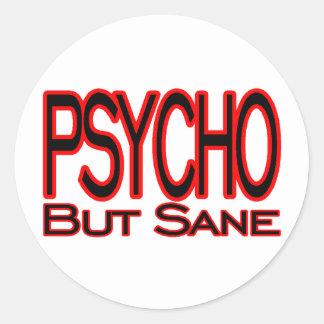 Psycho But Sane Classic Round Sticker
