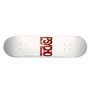 Psycho But Sane Skateboard Deck