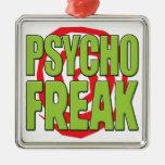 Psycho Freak G Ornaments