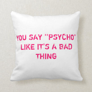 PSYCHO-KnuckleBow Throw Pillow