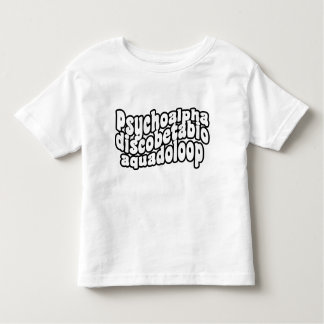 Psychoalphadiscobetabioaquadoloop Toddler T-shirt