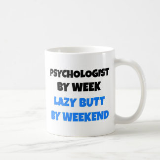 Psychologist by Week Lazy Butt by Weekend Coffee Mugs
