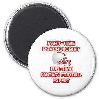 Psychologist .. Fantasy Football Expert Fridge Magnet