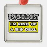 Psychologist .. I'm Kind of a Big Deal Christmas Tree Ornament