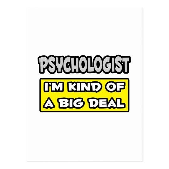 Psychologist .. I'm Kind of a Big Deal Postcard