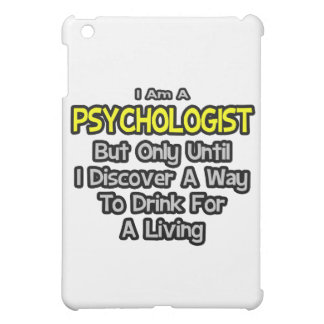 Psychologist Joke .. Drink for a Living Cover For The iPad Mini