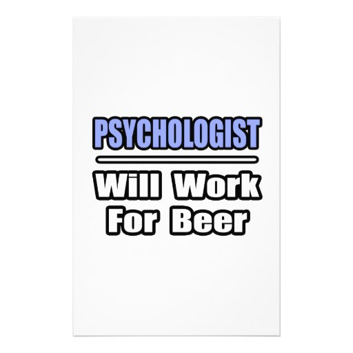 Psychologist...Will Work For Beer Custom Stationery