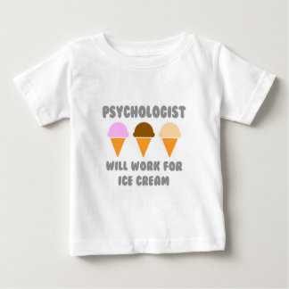 Psychologist ... Will Work For Ice Cream T-shirt