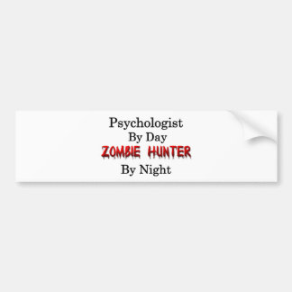 Psychologist/Zombie Hunter Bumper Sticker