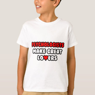 Psychologists Make Great Lovers T-Shirt